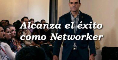 ¿Cómo ser un Networker Exitoso?